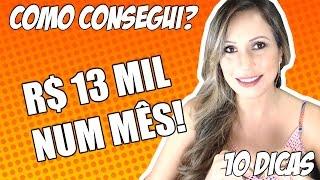 10 Dicas de COMO GANHAR R$ 13 MIL REAIS em Um Mês Trabalhando em Casa - Como consegui? Luana Franco thumbnail