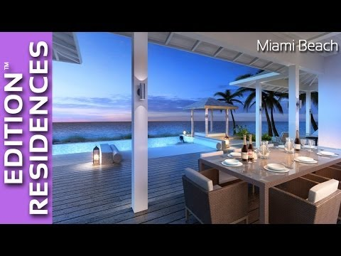 EDITION RESIDENCES - Brand New Penthouses in Miami Beach, FL