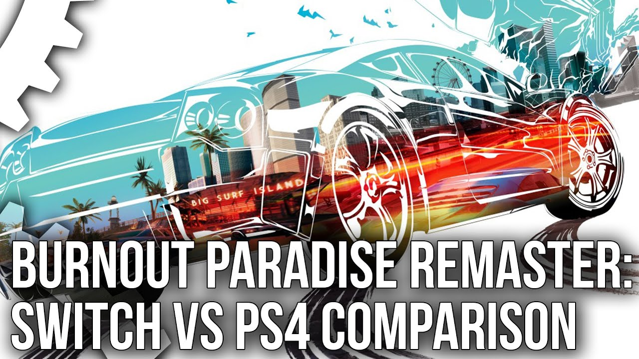 Συγκριτικό βίντεο του Burnout Paradise Remastered ανάμεσα σε Switch και PS4