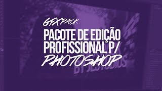 GFX PACK DE GRAÇA! › Edição Profissional p/ Photoshop