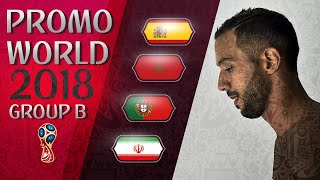 TRAILER GROUP {B} (WORLD CUP RUSSIA 2018) | SPAIN, MOROCCO, PORTUGAL, IRAN