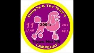 Dolle3s & The Tony's Trouw met mij