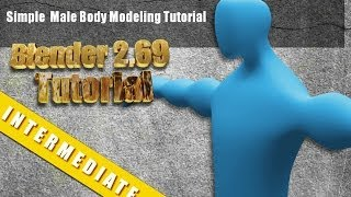 Simple Base Male Human Modeling Tutorial In  Blender 2.69