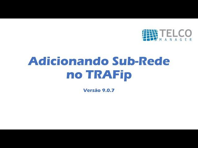 [TUTORIAL] Adicionando Sub-Rede no TRAFip