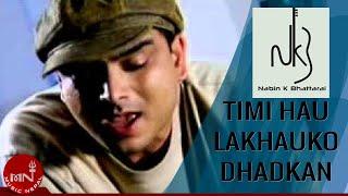 Timi Hau Lakhu Ko Dhaddkan By Nabin K Bhattari