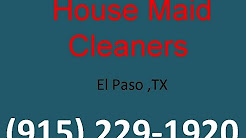 House Cleaning Services El Paso ,TX | (915) 229-1920 | House Maid Cleaners