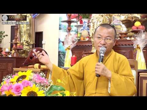 Vấn đáp: Chuyển hóa tâm ngạo mạn, tái sinh và ma nhập, tụng kinh và niệm Phật, ý nghĩa xây chùa, xá lợi Phật