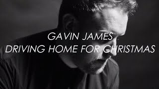 Driving Home for Christmas (Winter Songs) - Gavin James | LYRICS