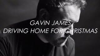 Driving Home for Christmas (Winter Songs) - Gavin James   LYRICS