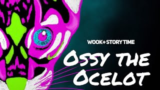 Ossy the Ocelot   Story Time