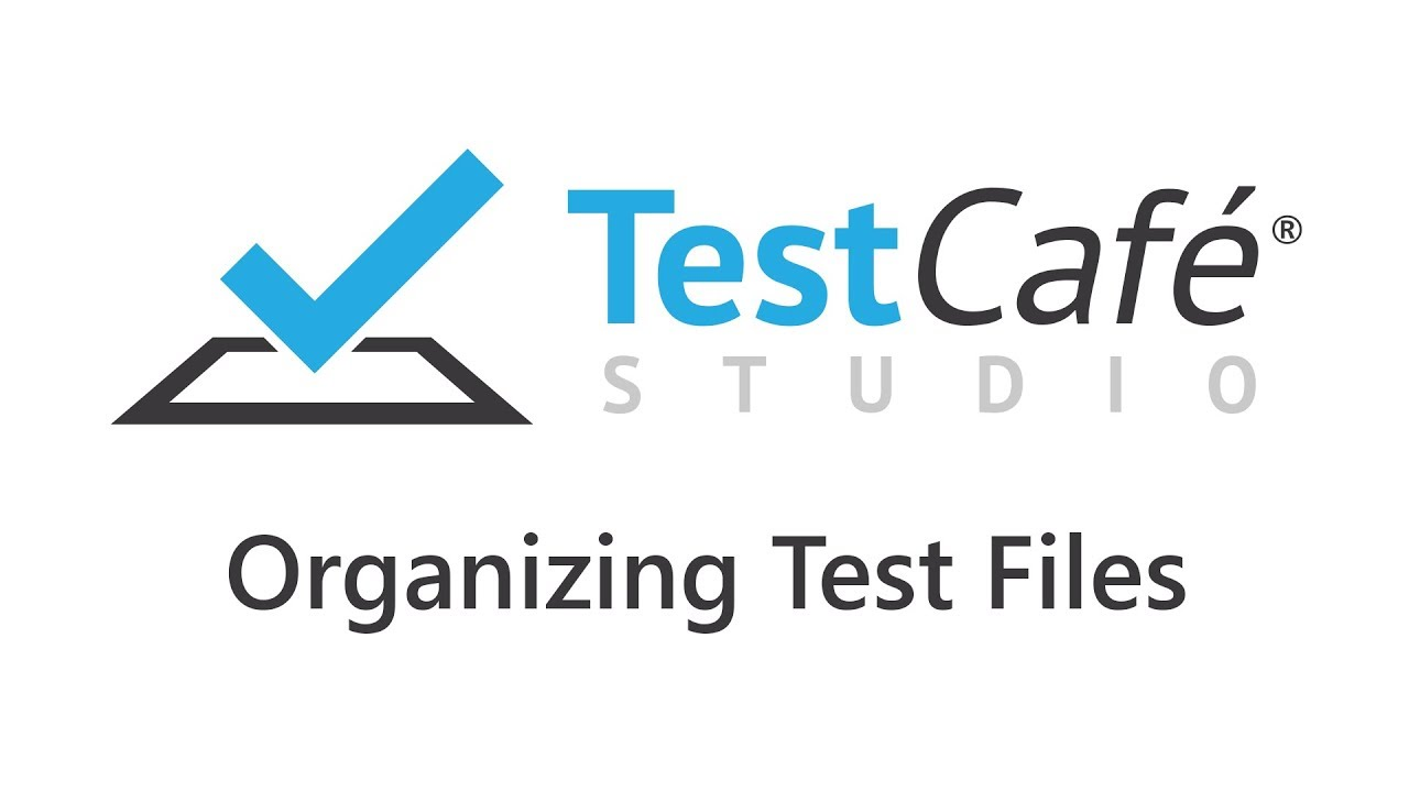 TestCafe Studio: Organizing Test Files