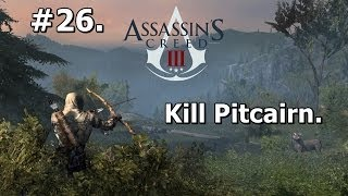 26. Assassins Creed 3 (PC Walkthrough) - Kill John Pitcairn [HD 1080p]