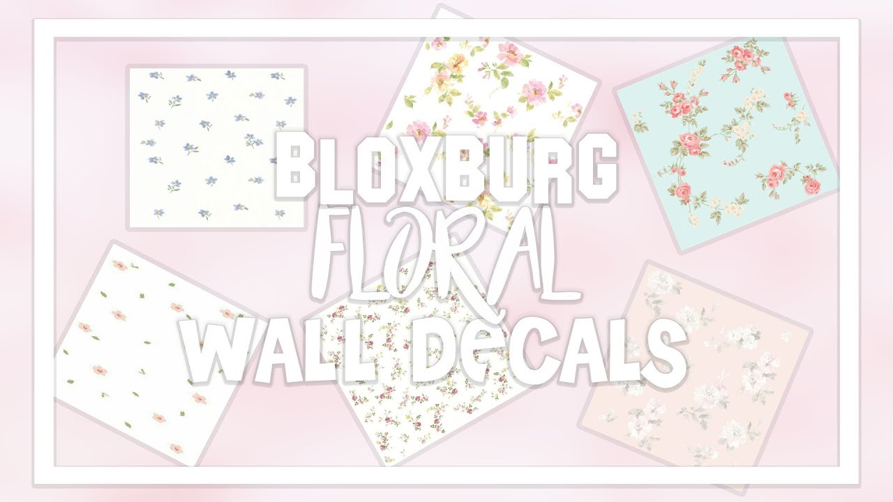Bloxburg Wallpaper Decal ID Codes [Floral Aesthetic - Part 1] - YouTube
