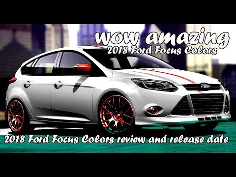 2018 ford focus colors youtube. Black Bedroom Furniture Sets. Home Design Ideas