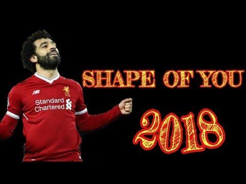 Mohamed Salah ● Shape Of You ● Skills & Goals | HD