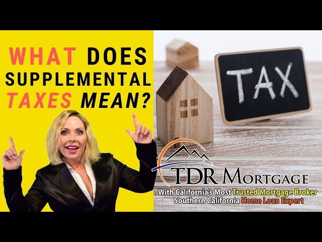 What Does Supplemental Taxes Mean | Ontario | Chino | Ontario | Corona | Riverside