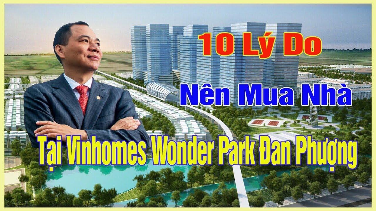 10 Lý Do Bạn Nên Mua Nhà Tại Khu Đô Thị Vinhomes Wonder Park Đan Phượng