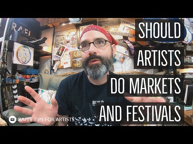 Should Artists Do Markets And Festivals?