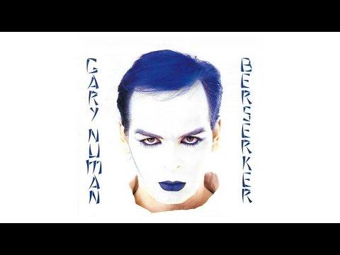 Gary Numan - Berserker [Full Album + Bonus Tracks]