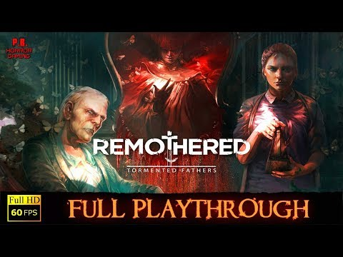 Remothered : Tormented Fathers | Full Playthrough | Walkthrough No Commentary 1080P / 60FPS