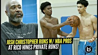 Josh Christopher Teams Up w/ NBA Players & SHOWS OUT at Rico Hines Private Runs!!