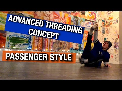 Breaking Tutorial | Advanced Threading Concept | Passenger Style - How To Breakdance