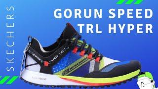 Skechers GORun Speed TRL Hyper First Impressions