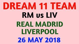 RM vs LIV || 26 MAY(TODAY) || DREAM11 TEAM || REAL MADRID vs LIVERPOOL ||