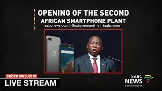 President Ramaphosa opens first Cell phone manufacturing plant in SA
