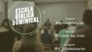 Escola Bíblica Dominical | Igreja Presbiteriana da Cidade das Artes | 17/05/2020
