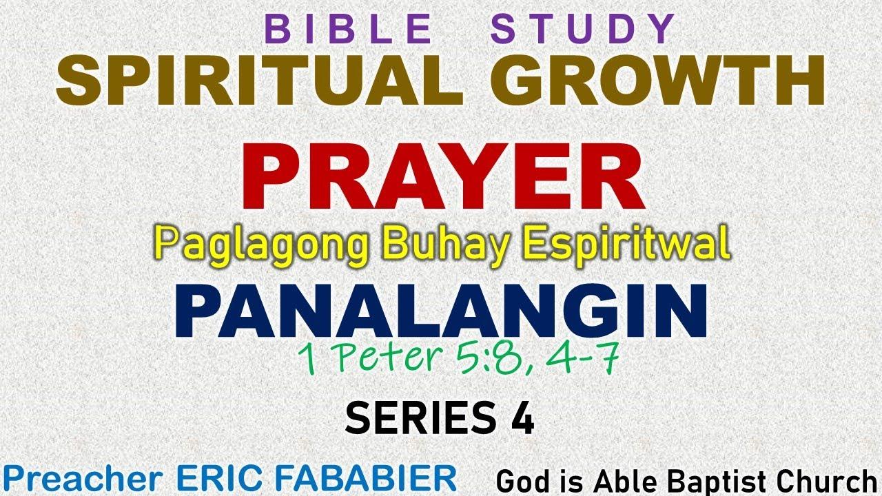 Spiritual Growth - PRAYER (Series 4) 1Peter 5:8, 4-7 Preacher Eric Fababier #Bibliya #BibleStudy