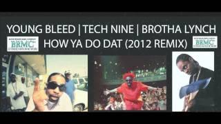 BRMC: Young Bleed - How Ya Do Dat ft Tech Nine & Brotha Lynch (2012 Remix)