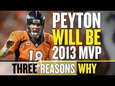 Peyton Manning Will Be 2013 NFL MVP - Three Reasons Why