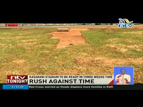 CAF inspectors to tour Kasarani as contractor rushes against time