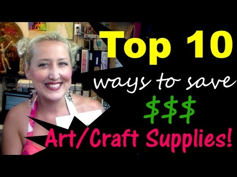 Top 10 Ways to SAVE on Art and Craft supplies!