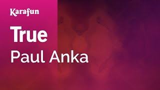 Karaoke True - Paul Anka *