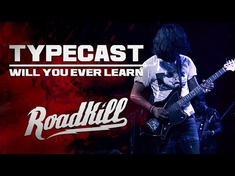 ROADKILL TOUR - TYPECAST - WILL YOU EVER LEARN