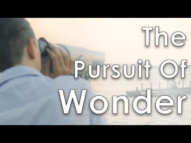 The Pursuit Of Wonder