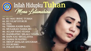 Lagu Rohani Kristen Terindah - Mona Latumahina - Pujian Syukur - Full Album (Official Music Video)