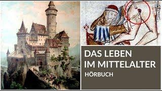 Das Leben im Mittelalter | Ganzes Hörbuch | Geschichte Hörbuch