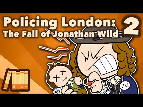 Policing London - The Fall of Jonathan Wild - Extra History - #2
