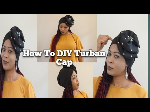 How to DIY your turban cap step by step tutorials - YouTube fa0ac85f17a9