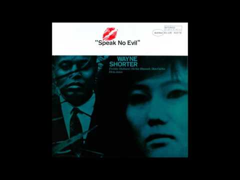 Wayne Shorter - Speak No Evil [Full Album, 1965]