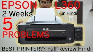 Epson L360 Ink Tank Full Review in Hindi 5 Reasons Not to BUY Epson L360 Best Printer EVER