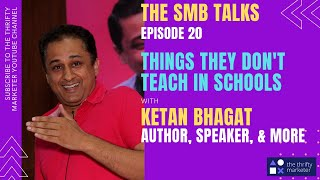 The SMB Talks Episode 20 featuring Ketan Bhagat - Author, Motivational Speaker, and more