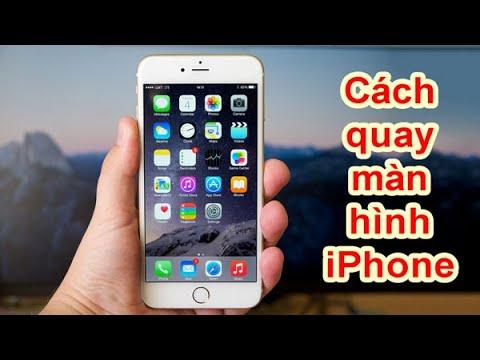 Cách quay màn hình iPhone – Không cần phần mềm