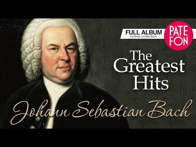 Johann Sebastian Bach — The Greatest Hits (Full album)