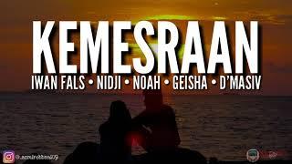 KEMESRAAN - Iwan Fals • Nidji • Noah • Geisha • D'Masiv | Full Lyric