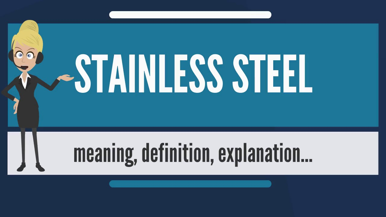 What is STAINLESS STEEL? What does STAINLESS STEEL mean? STAINLESS ...