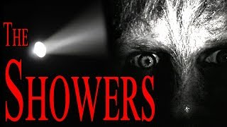 """The Showers"" | CreepyPasta Storytime"